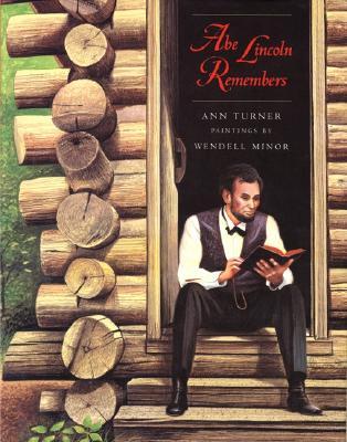 Abe Lincoln Remembers By Turner, Ann Warren/ Minor, Wendell (ILT)