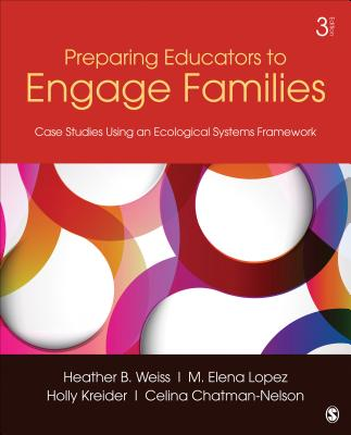 Preparing Educators to Engage Families By Weiss, Heather B. (EDT)/ Lopez, M. Elena (EDT)/ Kreider, Holly (EDT)/ Chatman-nelson, Celina (EDT)